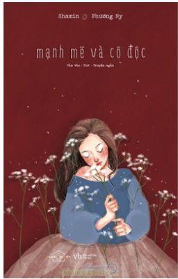 Đọc truyện Mạnh mẽ và cô độc - Shamin & Phương Ny