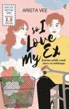 So I Love My Ex by aristav