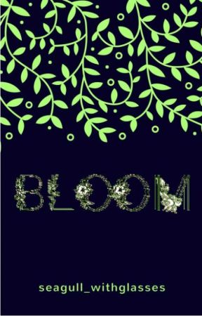 Bloom (Avengers Fanfiction) by seagull_withglasses