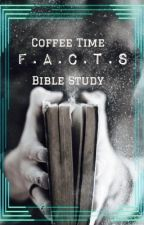 F.A.C.T.S || Study set #8 || @1Catalyst by CoffeeTimeBible