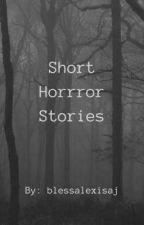 Short Horror Stories by blessalexisaj