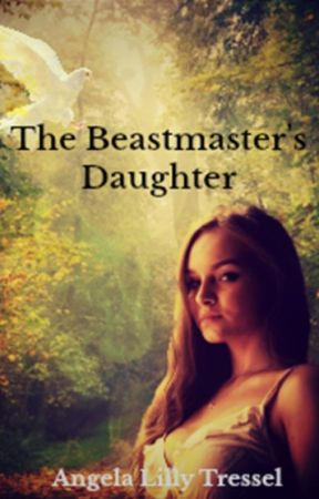 The Beastmaster's Daughter by AngelaLTressel