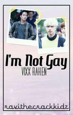 I'm Not Gay || RAKEN short story by ravithecrackkidz