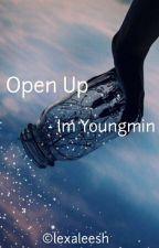 Open Up ; Iym by lexaleesh