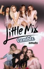 Little Mix Tumblr Smuts by lonelytw