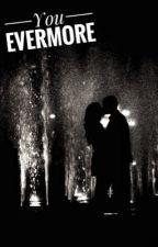 You: Evermore by LovePrincessN
