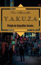 Y.A.K.U.Z.A : Périple de Fiançailles Forcées by Akaracthe