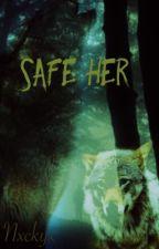 Safe her by Nxckyx