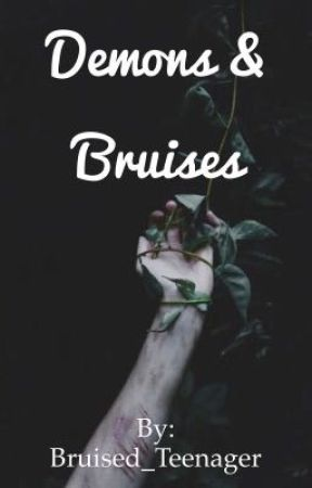 Demons & Bruises by Bruised_Teenager