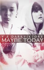 maybe today;; V x darkviktory [Kimik] by teamdarkii