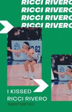 I KISSED RICCI RIVERO (Ricci Rivero Fan Fiction) COMPLETED by smnthbtrc