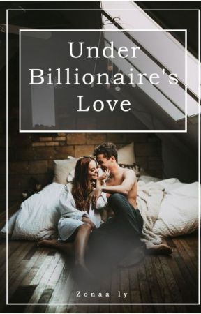 Under Billionaire's Love by Zonaaly