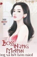 Boss Hung Dữ -Ông Xã Kết Hôn Đi by ngantaetiseo