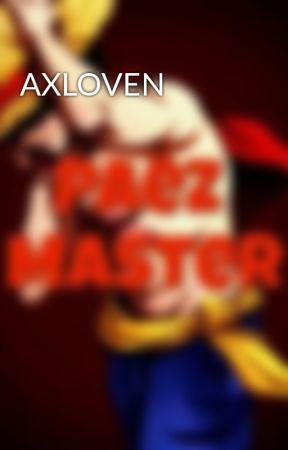AXLOVEN by PaezMaster