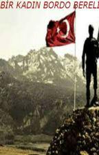 BİR KADIN BORDO BERELİ by zeyda1515