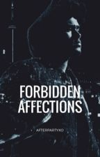 Forbidden Affections (The Weeknd FanFiction) by afterpartyxo