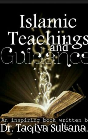 Islamic Teachings And Guidance. by Taqi-Writer