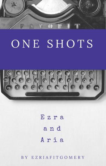 EZRIA| One Shots