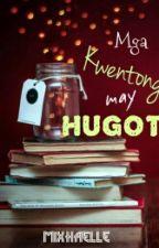 Mga Kwentong may HUGOT by mixhaelle