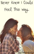 Never Knew I Could Feel This Way (GirlxGirl Love Story) by TenderRose