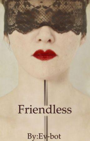 Friendless by Ev-bot