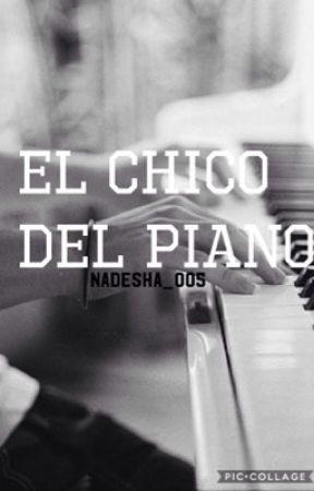 El chico del piano (EDITANDO) by Nadesha_005