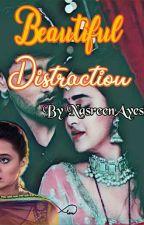 A Beautiful Distraction (RagSan FANFICTION) #MMSA2017 by NasreenAyesha1