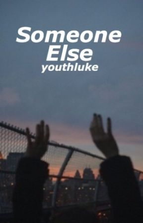 Someone Else by youthluke