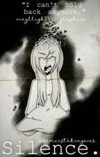 Silence  by AnimeIsTakingOver