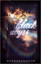 Black Abyss- #wattys2017 by Horror_Dragon