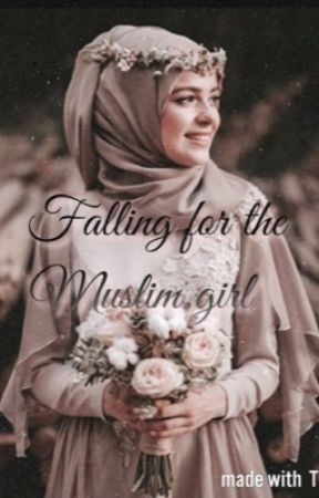 Falling for the Muslim girl  by prinxesssJ