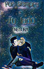 Por siempre a tu lado by NatsuRM