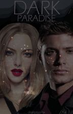 Dark Paradise | supernatural ✓ by sugaskully