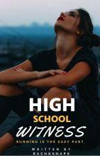 High School Witness by rachksnaps