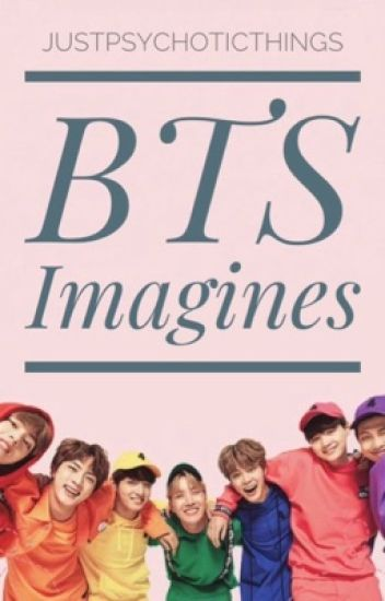 BTS Imagines - R❤️ - Wattpad