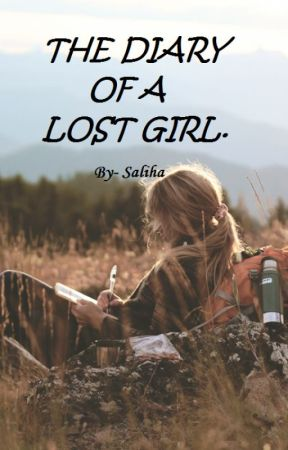 THE DIARY OF A LOST GIRL. by saliha_y