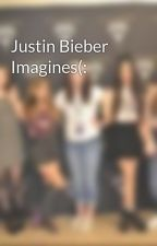 Justin Bieber Imagines(: by LoveWhoYouAre01