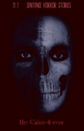 Twenty One Scariest 2-sentence horror stories by Demonding_Sis-666