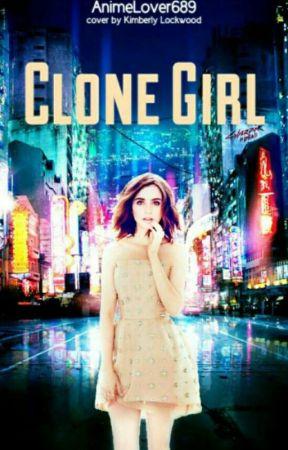 Clone Girl (#Wattys2017) by AnimeLover689