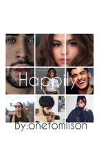 Happily- Z.M  by onetomlison