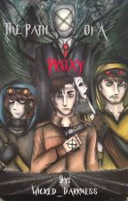 The path of a Proxy by Wicked_Darkness