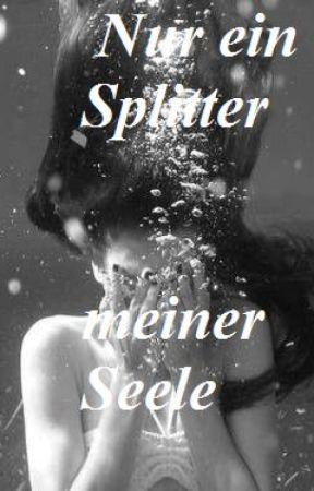 Nur ein Splitter meiner Seele by whisperoffreedom