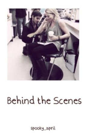 Behind the Scenes by spooky_april