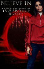 Believe in Yourself by Rizixd