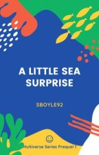 A little Sea Surprise (COMING AUGUST 2017) by Sboyle92