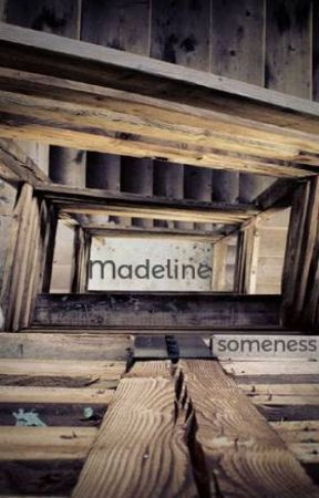 Madeline by someness