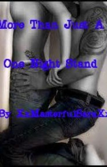 More Than Just A One Night Stand