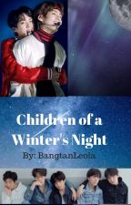 Children of a Winter's Night   BTS Fanfiction by BangtanLeola