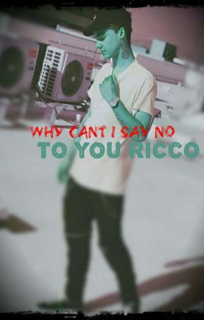 Why Can't I Just Say No To You Ricco by last_queen3