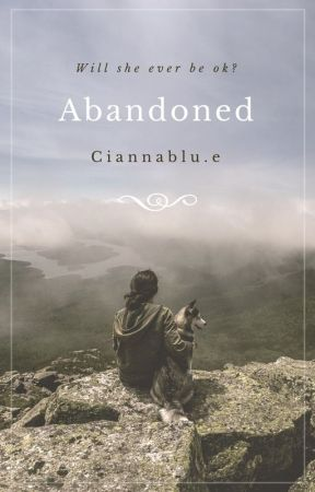 Abandoned  by ciannablue